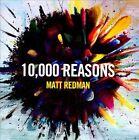 10,000 Reasons by Matt Redman (CD, Jul-2011, Kingsway Music)