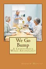 Creepypasta Wiki Anthology: We Go Bump : A Creepypasta Wikia Anthology by...
