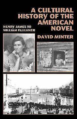 1 of 1 - Cultural History of American Novel: Henry James to William Faulkner, Minter, Ver