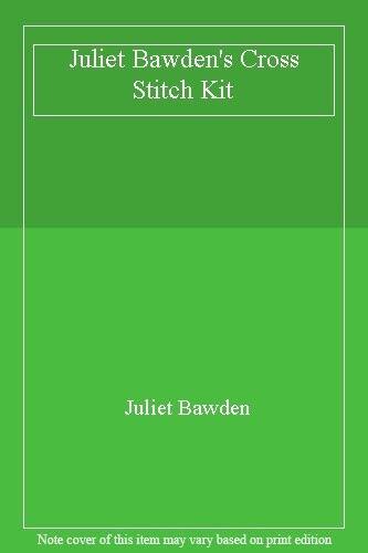 Juliet Bawden's Cross Stitch Kit By Juliet Bawden