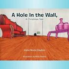 a Hole in The Wall a Christmas Tale 9781463439200 by Irene Noda Clayton Book