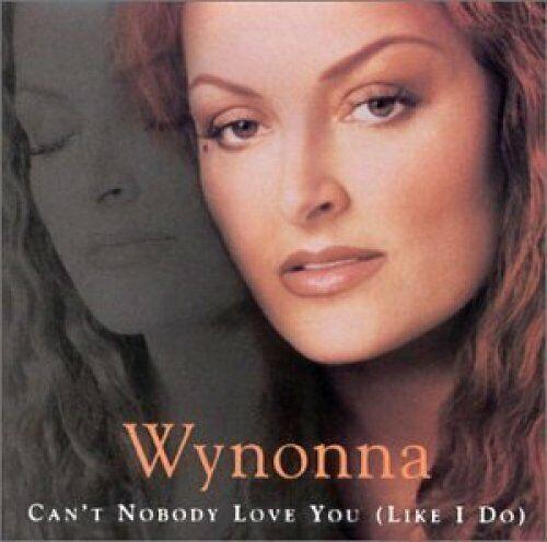Wynonna Judd Can't nobody love you (like I do; 1999, US; 2 tracks, c.. [Maxi-CD]