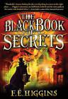 The Black Book of Secrets by F E Higgins (Paperback / softback, 2010)