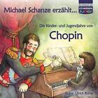 Michael Schanze erzählt ... - Die Kinder- und Jugendjahre von Chopin von Ulrich Rühle (2009)