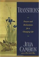 Transitions : Prayers and Declarations for a Changing Life by Julia Cameron (1999, Paperback)