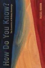 How Do You Know? : The Economics of Ordinary Knowledge by Russell Hardin...