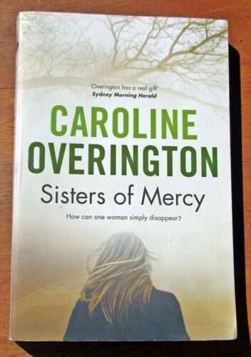 1 of 1 - Sisters of Mercy by Caroline Overington (Paperback, 2012)