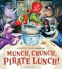 Munch, Crunch, Pirate Lunch! by John Kelly (Hardback, 2016)