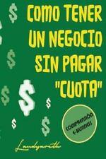 Comprensiòn E-Business: Como Tener un Negocio Sin Pagar Cuota by Landy Yareth...