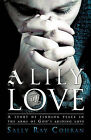 A Lily of Love by Sally Ray Cohran (Paperback / softback, 2010)