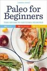 Paleo for Beginners: The Guide to Getting Started by Sonoma Press (Paperback / softback, 2014)