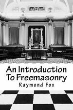 An Introduction to Freemasonry : What Is It and How to Join? by Raymond Fox...