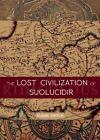 The Lost Civilization of Suolucidir by Susan Daitch (Paperback, 2016)
