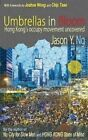 Umbrellas in Bloom: Hong Kongs Occupy Movement Uncovered by Jason Y. Ng (Paperback, 2016)