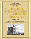 The Churches of the Crusader Kingdom of Jerusalem: Volume 4, The Cities of Acre and Tyre with Addenda and Corrigenda to Volumes 1-3: A Corpus: v. 1-3 by Denys Pringle (Hardback, 2009)