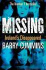 Missing: Ireland's Disappeared by Barry Cummins (Paperback, 2010)