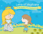 Lena of Vegitopia and the Mystery of the Missing Animals: A Vegan Fairy Tale by Sybil Severin (Hardback, 2014)