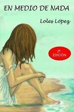 En Medio de Nada by Loles López (2013, Paperback)