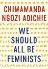 We Should All Be Feminists von Chimamanda Ngozi Adichie (2015, Taschenbuch)