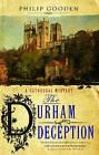The Durham Deception by Philip Gooden (Hardback, 2011)