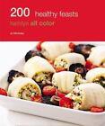200 Healthy Feasts : Hamlyn All Color by Jo McAuley (2012, Paperback)