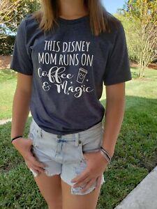 Disney Mom Disney inspired Shirt Disney Mom Runs on Coffee /& Magic