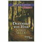 Defender for Hire by Shirlee McCoy (2013, Paperback, Large Type)