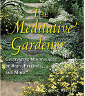 The Meditative Gardener: Cultivating Mindfulness of Body, Feelings, and Mind by Cheryl Wilfong (Paperback / softback, 2010)