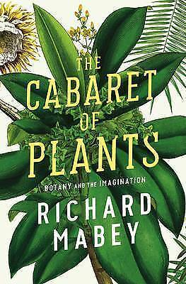 1 of 1 - Cabaret of Plants: Botany and the Imagination by Richard Mabey...H/C..lnf54