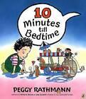 10 Minutes Till Bedtime by Peggy Rathmann (Paperback / softback)