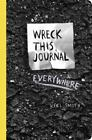 Wreck This Journal Everywhere by Keri Smith (2014, Paperback)