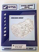 Atsg Allison 1000/2000 Transmission Rebuild Instruction Tech Manual Gm Chevy