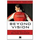 Beyond Vision: The Story of a Blind Rower by Victoria Nolan (Paperback / softback, 2014)
