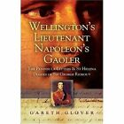 Wellington's Lieutenant Napoleon's Gaoler: The Peninsula Letters and St. Helena Diaries of Sir George Rideout by Gareth Glover (Hardback, 2005)