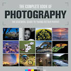 The Complete Book of Photography: The Essential Guide to Taking Better Photos by AE Publications (Hardback, 2015)