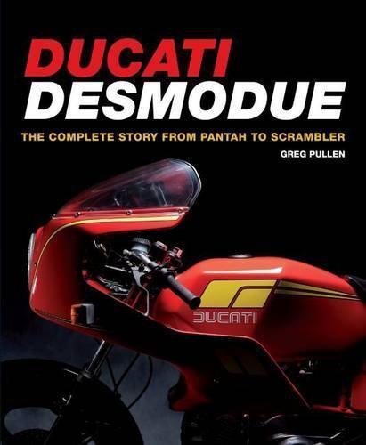 Ducati Desmodue: The Complete Story De Pantah Pour Scrambler (Crowood Motoclassi