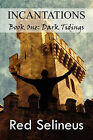 Incantations: Book One: Dark Tidings by Red Selineus (Paperback / softback, 2010)