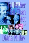 I'd Rather Eat Than Act 2nd Edition by Diana Millay 9780595326082