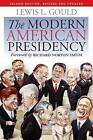 The Modern American Presidency by Lewis L. Gould (Paperback, 2009)