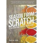 Season from Scratch by Christal Hood (Paperback / softback, 2014)