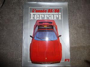 Ferrari année 85/86 n° 2 - France - État : Bon état: Livre ayant déj été lu, mais qui est toujours en bon état. La couverture présente des dommages mineurs, comme des éraflures, mais n'est ni trouée ni déchirée. Pour les couvertures rigides, la jaquette n'est pas nécess - France