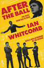 After the Ball: Pop Music from Rag to Rock by Ian Whitcomb (Paperback, 1986)