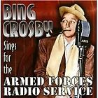 Bing Crosby - Sings for the Armed Forces Radio Service [Remastered] (2013)
