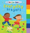 My Rainbow Book of Everyday Prayers by Su Box (Board book, 2009)