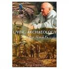 Living Archaeology by Philip Rahtz (Paperback, 2001)