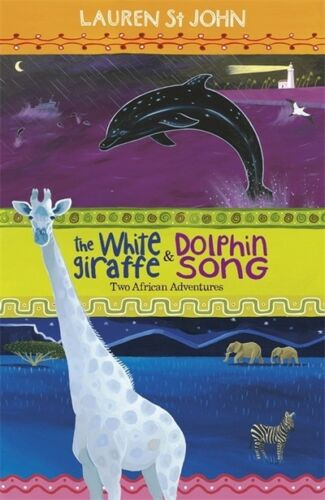 1 of 1 - The white giraffe: and, Dolphin song : two African adventures by Lauren St John