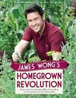 James Wong's Homegrown Revolution von James Wong (2012, Gebundene Ausgabe)