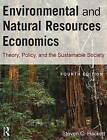 Environmental and Natural Resources Economics: Theory, Policy, and the Sustainable Society by Steven Hackett, Sahan T. M. Dissanayake (Hardback, 2015)