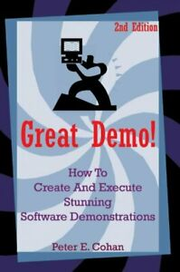 Great-Demo-How-to-Create-And-Execute-Stunning-Software-Demonstrations-Pap
