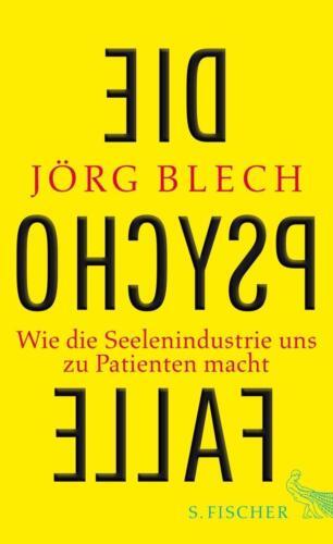 1 von 1 - Die Psychofalle: Wie die Seelenindustrie uns zu Patienten macht - Blech, ... /4